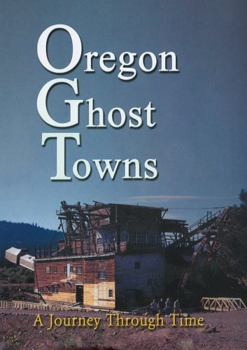 Oregon Ghost Towns - Oregon Outlets