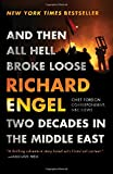 img - for And Then All Hell Broke Loose: Two Decades in the Middle East book / textbook / text book