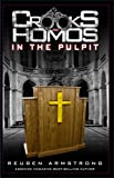 Crooks and Homos in the Pulpit, Reuben Armstrong, 0979836018