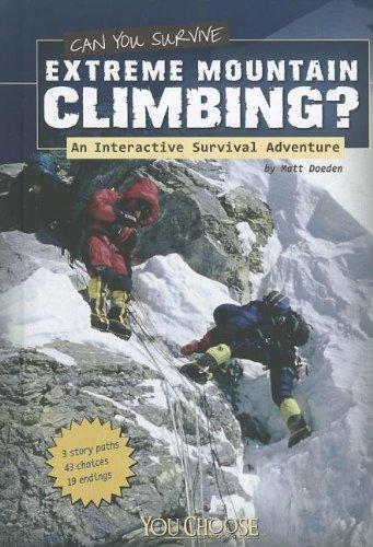 Can You Survive Extreme Mountain Climbing?: An Interactive Survival Adventure (You Choose: Survival)