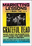 Marketing Lessons from the Grateful Dead, David Meerman Scott and Brian Halligan, 0470900520