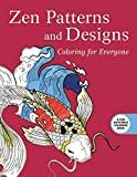 Zen Patterns and Designs: Coloring for Everyone (Creative Stress Relieving Adult Coloring)