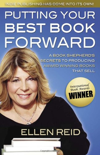 Putting Your Best Book Forward: A Book Shepherd's Secrets to Producing Award Winning Books that Sell PDF