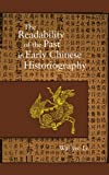 img - for The Readability of the Past in Early Chinese Historiography (Harvard East Asian Monographs) book / textbook / text book