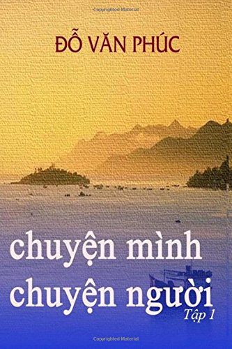 Read Online Chuyen Minh Chuyen Nguoi Vol. 1: Major social and political issues that changed America (Vietnamese Edition) PDF