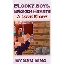 Blocky Boys, Broken Hearts: A Love Story