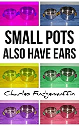 Small Pots Also Have Ears (A Short Story)