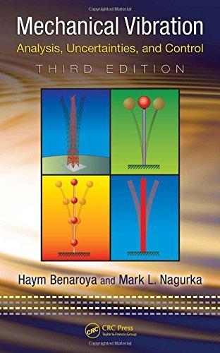 Mechanical Vibration: Analysis, Uncertainties, and Control, Third Edition (Mechanical Engineering) 3rd edition by Benaroya, Haym, Nagurka, Mark L. (2009) Hardcover