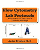 Flow Cytometry Lab Protocols, Awtar Krishan, 1453748601