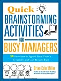 Quick Brainstorming Activities for Busy Managers, Brian Cole Miller, 0814417922