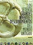 Los Setenta Grandes Inventos y Descubrimientos del Mundo Antiguo, Brian M. Fagan, 8498010551