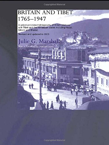 Britain and Tibet 1765-1947: A Select Annotated Bibliography of British Relations with Tibet and the Himalayan States including Nepal, Sikkim and Bhutan<BR>Revised and Updated to 2003