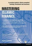 Mastering Islamic Finance: A practical guide to Sharia-compliant banking, investment and insurance (The Mastering Series)