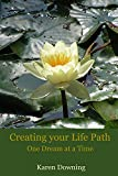 Creating your Life Path: One Dream at a Time