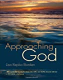 Approaching God by Lisa Repko Borden (Illustrated, 20 Aug 2010) Hardcover