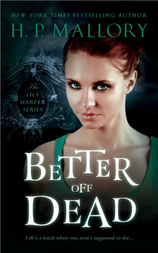 Better Off Dead (The Lily Harper Series Book (Hp Mallory Kindle Books)