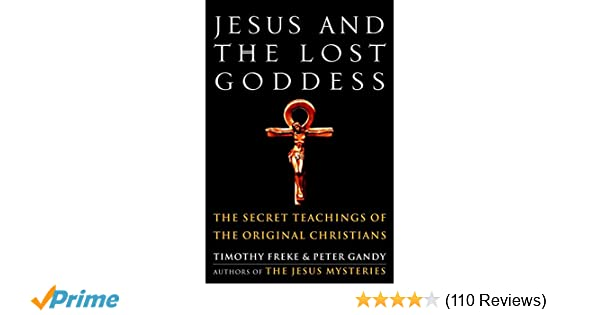 Jesus And The Lost Goddess The Secret Teachings Of The Original