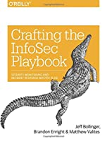 Crafting the InfoSec Playbook: Security Monitoring and Incident Response Master Plan Front Cover