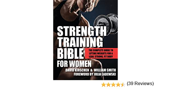 Strength Training Bible For Women: The Complete Guide to Lifting ...