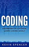 Coding: Raspberry Pi & Python: Learn Coding Easily
