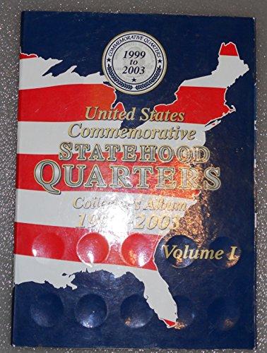 United States Commemorative Statehood Quarters Collector's Album (Collectors Album 1999-2003 Volume 1) - Statehood Quarter Album