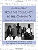 Adult E. S. L./Literacy from the Community to the Community : A Guidebook for Participatory Literacy Training, Auerbach, Elsa and Barahona, Byron, 0805822674