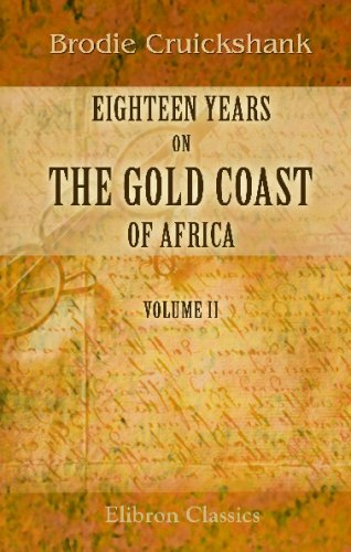 eighteen-years-on-the-gold-coast-of-africa-including-an-account-of-the-native-tribes-and-their-inter
