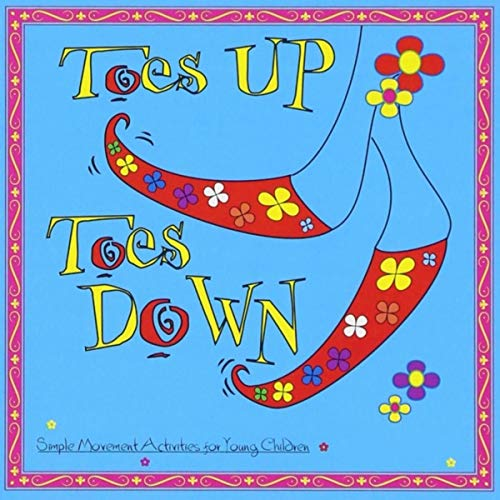 Toes up Toes Down: Simple Movement Activities for Young ()