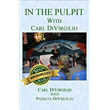 In the Pulpit with Carl DiVirgilio (In the Pulpit Series Book 1)