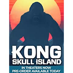 Kong: Skull Island debuts on 4K, 3D, Blu-ray, DVD July 18 and on Digital June 20 from Warner Bros