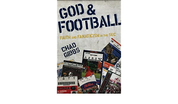 God and football faith and fanaticism in the southeastern god and football faith and fanaticism in the southeastern conference ebook chad gibbs amazon kindle store fandeluxe Document
