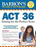 Barron's ACT 36, 2nd Edition, Ann Summers and Krista L. McDaniel, 0764147056