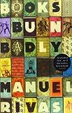 Books Burn Badly, Manuel Rivas, 0099520338