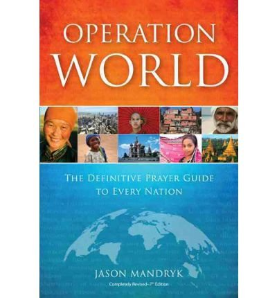 [(Operation World: The Definitive Prayer Guide to Every Nation)] [Author: Jason Mandryk] published on (March, 2012)