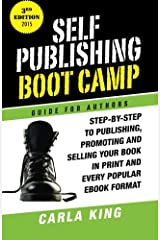 Self-Publishing Boot Camp Guide for Authors, 3rd Ed: How to prepare, publish, promote and sell your ebooks and print books Paperback