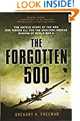 #2: The Forgotten 500: The Untold Story of the Men Who Risked All for the Greatest Rescue Mission of World War II