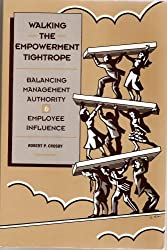 Walking the Empowerment Tightrope: Balancing Management Authority & Employee Influence
