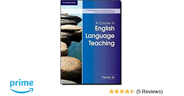 A course in english language teaching penny ur 9781107684676 a course in english language teaching penny ur 9781107684676 amazon books fandeluxe Choice Image