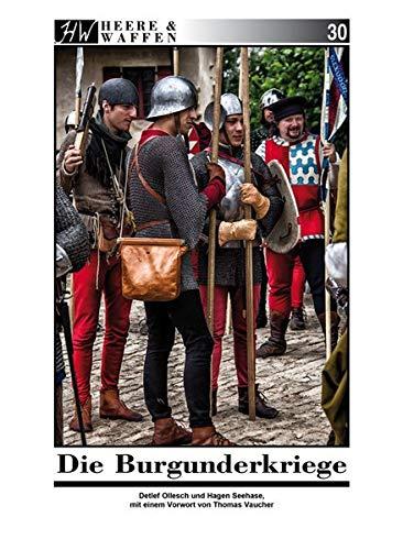 Die Burgunderkriege (Heere & Waffen)