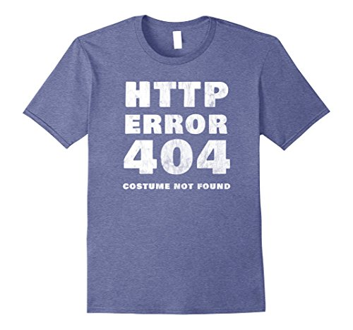 Http Error 404 Costume Not Found (Mens HTTP Error 404 Costume Not Found Halloween T Shirt Large Heather Blue)