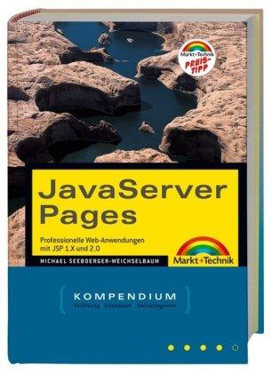 Java Server Pages: Professionelle J2EE-Anwendungen (Kompendium/Handbuch) Taschenbuch – 1. März 2005 Markt+Technik Verlag 3827269539 MAK_GD_9783827269539 Programmiersprachen