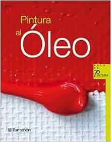 Pintura al oleo (Spanish Edition): David Sanmiguel: 9788434228856