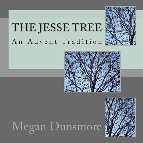 The Jesse Tree: An Advent (Jesse Tree Catholic)