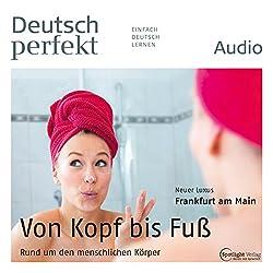 Deutsch perfekt Audio - Rund um den menschlichen Körper. 11/2014