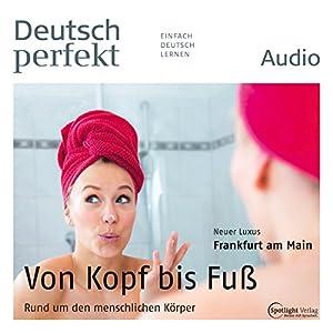 Deutsch perfekt Audio - Rund um den menschlichen Körper. 11/2014 Audiobook