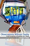 Observations Without Daddy: Vivid Evocations of Growing Up in Texas