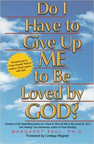 Amazon Do I Have To Give Up Me To Be Loved By God