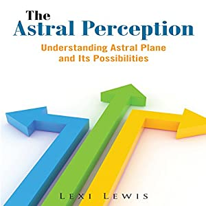The Astral Perception Audiobook