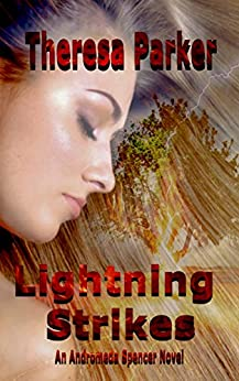 Lightning Strikes (An Andromeda Spencer Novel Book 1) by [Parker, Theresa]