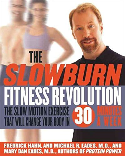 [The Slow Burn Fitness Revolution: The Slow Motion Exercise That Will Change Your Body in 30 Minutes a Week] (By: Fredrick Hahn) [published: December, 2002]